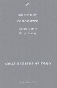 Eric Manguelin et Gérard Mathie - Deux artistes et l'ego.