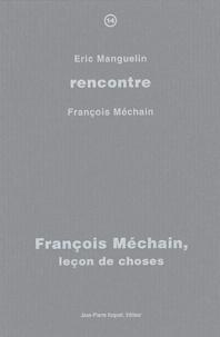 Eric Manguelin et François Méchain - François Méchain, leçon de choses.