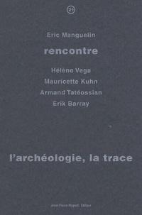 Eric Manguelin - L'archéologie, la trace.