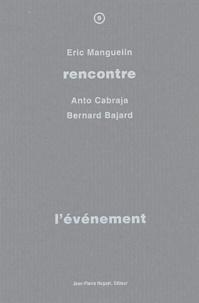 Eric Manguelin et Antonio Cabraja - L'événement.