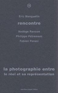 Eric Manguelin - La photographie entre le réel et sa représentation.
