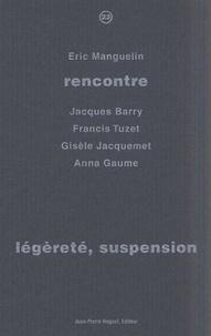 Eric Manguelin - Légèreté, suspension.