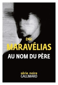 Eric Maravélias - Au nom du père.