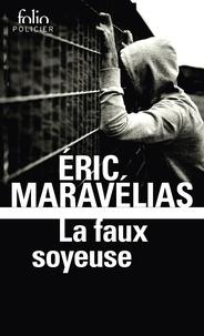 Eric Maravélias - La faux soyeuse.