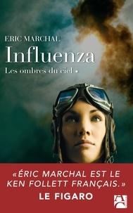 Eric Marchal - Influenza Tome 1 : Les ombres du ciel.