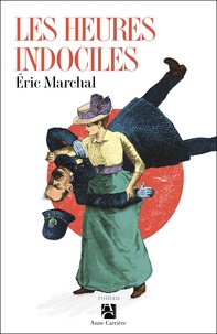 Eric Marchal - Les heures indociles.