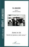 Eric Marlière - Jeunes en cité - Diversité des trajectoires ou destin commun ?.