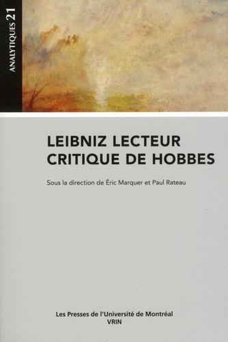 Eric Marquer et Paul Rateau - Leibniz lecteur critique de Hobbes.