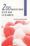 Eric Marsaudon - 200 questions sur le diabète - Savoir, comprendre pour mieux vivre.