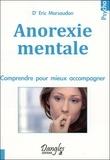 Eric Marsaudon - Anorexie mentale - Comprendre pour mieux accompagner.
