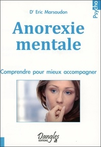 Eric Marsaudon - Anorexie mentale - Comprendre pour mieux accompagner.