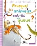 Eric Marson et Lucie Rioland - Pourquoi les animaux ont-ils une queue ?.