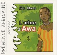 Eric Martin - L'arbre d'Awa.
