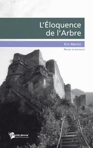 Eric Martin - L'Eloquence de l'Arbre.