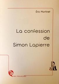 Eric Martinet - La confession de Simon Lapierre.