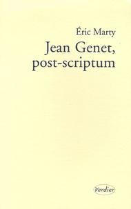 Eric Marty - Jean Genet, post-scriptum.