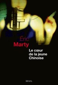 Eric Marty - Le coeur de la jeune Chinoise.