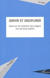 Era-circus.be Servir et discipliner - Essai sur les relations des usagers aux services publics Image