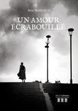 Eric Massaud - Un amour écrabouillé.