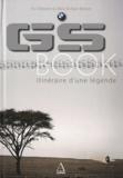 Eric Massiet Du Biest et Alain Berson - GS Book - Itinéraire d'une légende.