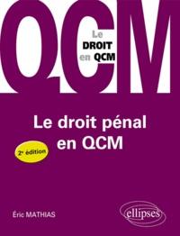 Eric Mathias - Le droit pénal en QCM.