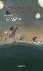 Eric Mathieu - Capitaine Boudu et les enfants de la Cédille.