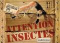 Eric Mathivet et Alain Boyer - Attention insectes.