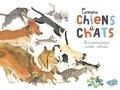 Eric Mathivet et Emilie Vanvolsem - Comme chiens et chats - Deux espèces domestiques.