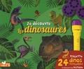 Eric Mathivet - Je découvre les dinosaures - Projette 24 dinos incroyables et découvre leur histoire. Avec une lampe.