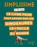 Eric Mathivet et Olivier-Marc Nadel - Le livre pour tout savoir sur les dinosaures le + facile du monde - 6-10 ans.