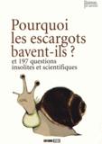 Eric Mathivet et  Mativox - Pourquoi les escargots bavent-ils ? - Et 197 questions insolites et scientifiques.