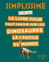 Eric Mathivet - Simplissime - Le livre pour tout savoir sur les dinosaures le + facile du monde.
