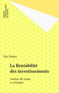 Eric Matter - La rentabilité des investissements - Analyse du risque et stratégies.
