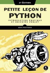 Eric Matthes - Petite leçon de Python - Introduction pratique et orientée projet.