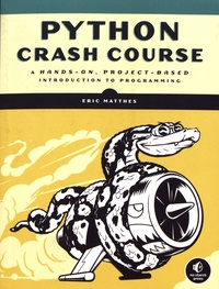Eric Matthes - Python Crash Course - A Hands-On, Project-Based Introduction to Programming.