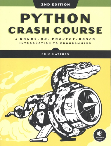 Python Crash Course. A Hands-On, Project-Based Introduction to Programming 2nd edition