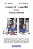 Eric Maurette et Eric Matrullo - Comment travailler plus efficacement.
