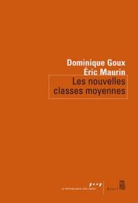 Eric Maurin et Dominique Goux - Les nouvelles classes moyennes.