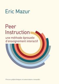 Eric Mazur - Peer Instruction - Une méthode éprouvée d'enseignement interactif.