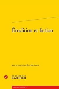 Eric Méchoulan - Erudition et fiction - Troisième rencontre internationale Paul-Zumthor, Montréal, 13-15 octobre 2011.