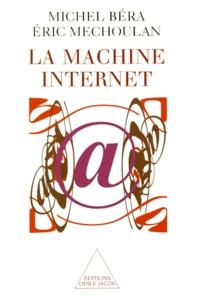 Eric Méchoulan et Michel Béra - La machine Internet.