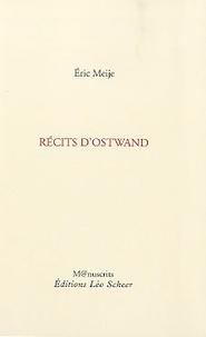 Eric Meije - Récits d'Ostwand.