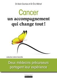 Eric Ménat - Cancer, un accompagnement qui change tout ! - Deux médecins précurseurs partagent leur expérience.