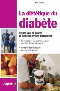 Eric Ménat - La Diététique du diabète - Diabète : la solution est dans votre assiette.