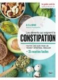 Eric Ménat - Les aliments qui soignent la constipation - Toutes les clés pour un transit intestinal régulier + 35 recettes faciles.