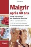 Eric Ménat - Maigrir après 40 ans - Enfin un livre minceur adapté aux plus de 40 ans !.