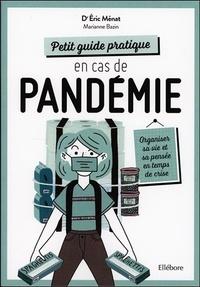 Eric Ménat - Petit guide pratique en cas de pandémie - Organiser sa vie et sa pensée en temps de crise.