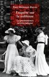 Eric Mension-Rigau - Enquête sur la noblesse - La permanence aristocratique.
