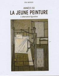 Eric Mercier - Années 50, la jeune peinture - 2 volumes.