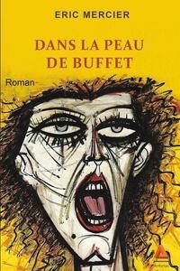 Livres électroniques gratuits Amazon: Dans la peau de Buffet (French Edition) CHM PDB RTF par Eric Mercier